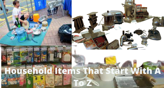 household items that start with a to z